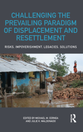 Challenging the Prevailing Paradigm of Displacement and Resettlement