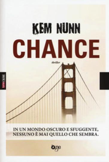Chance - Kem Nunn | Rochesterscifianimecon.com