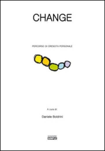Change. Percorso di crescita personale - D. Boldrini pdf epub
