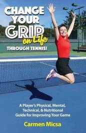 Change Your Grip on Life Through Tennis!