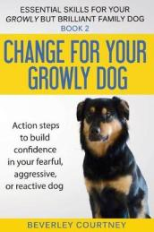 Change for Your Growly Dog!