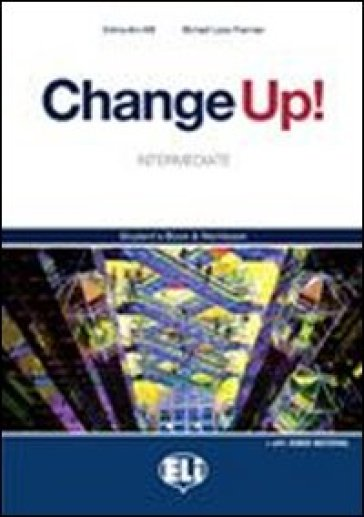 Change up! Intermediate. Woorkbok-Flip book. Con espansione online. Per le Scuole superiori. Con CD Audio. Con CD-ROM. 1.