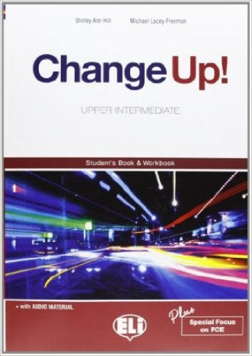 Change up! Upper intermediate. Student's book-Workbook-Reader-Flip book. Con espansione online. Per le Scuole superiori. Con 3 MultiROM