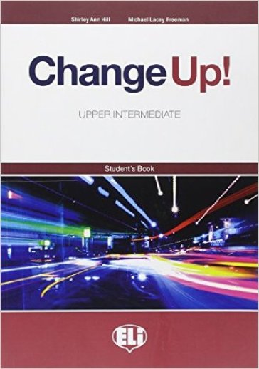 Change up! Upper intermediate. Materiali per il docente. Student's book. Per le Scuole superiori