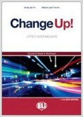 Change up! Upper intermediate. Student's book-Workbook. Con espansione online. Con 3 CD Audio. Per le Scuole superiori
