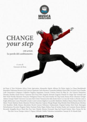 Change your step. 100 artisti. Le parole del cambiamento - Musica contro le mafie  
