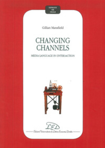 Changing channels. Media language in (inter)action - Gillian Mansfield  