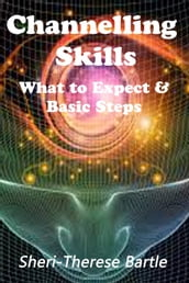 Channelling Skills: What to Expect and The Basic Steps