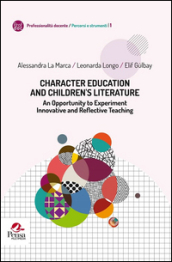 Character education and children  s literature. An opportunity to experiment innovative and reflective teaching
