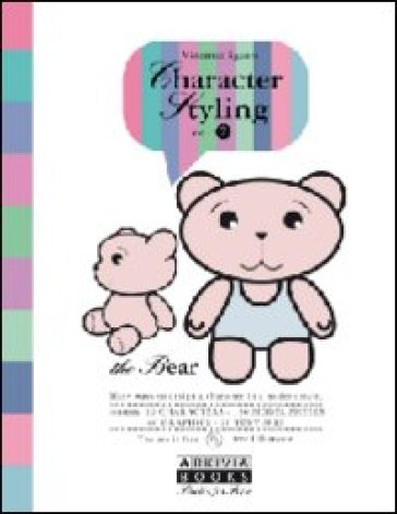Character styling. Con CD-ROM. 2.The bear - Vincenzo Sguera |