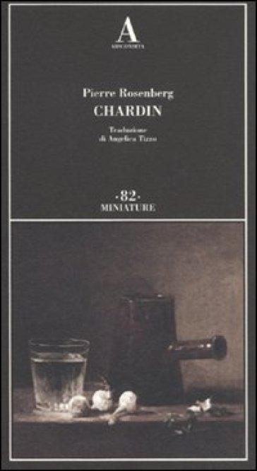 Chardin - Pierre Rosenberg | Rochesterscifianimecon.com