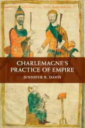 Charlemagne s Practice of Empire