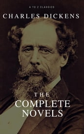 Charles Dickens: The Complete Novels ( A to Z Classics)