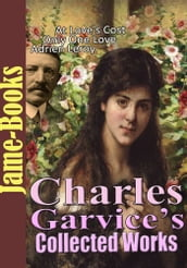 Charles Garvice s Collected Works: (5 Works)