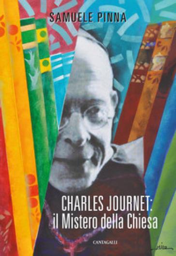 Charles Journet: il mistero della Chiesa - Samuele Pinna | Jonathanterrington.com