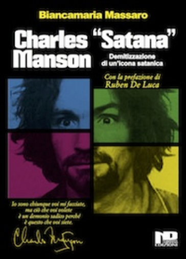 Charles «Satana» Manson. Demitizzazione di un'icona satanica - Biancamaria Massaro |