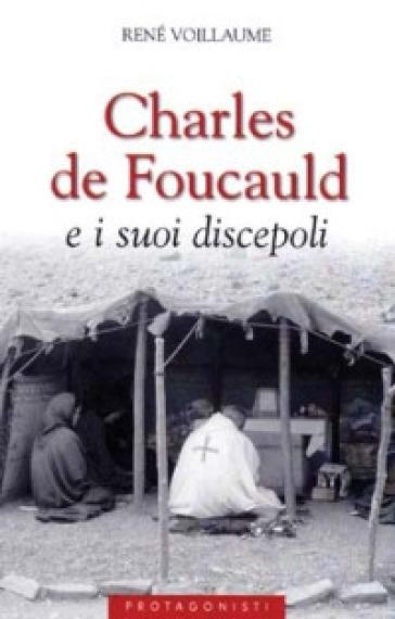 Charles de Foucauld e i suoi discepoli - René Voillaume pdf epub