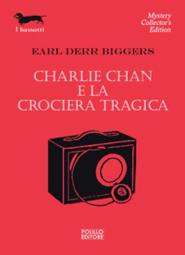 Charlie Chan e la crociera tragica - Earl D. Biggers |