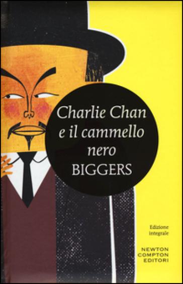 Charlie Chan e il cammello nero - Earl D. Biggers |