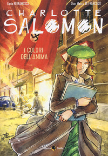 Charlotte Salomon. I colori dell'anima - Ilaria Ferramosca | Ericsfund.org