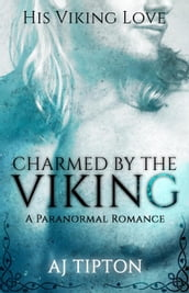 Charmed by the Viking: A Paranormal Romance
