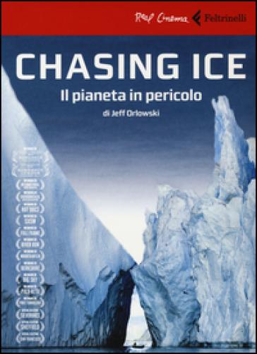 Chasing ice. Il pianeta in pericolo. DVD. Con libro - Jeff Orlowski | Thecosgala.com