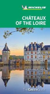 Chateaux of the Loire - Michelin Green Guide