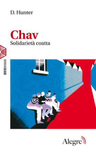 Chav. Solidarietà coatta - D. Hunter |