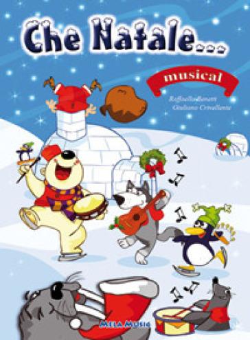 Che Natale. Con CD Audio - Raffaella Benetti |