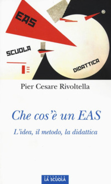 Che cos'è un EAS. L'idea, il metodo, la didattica - Pier Cesare Rivoltella | Ericsfund.org