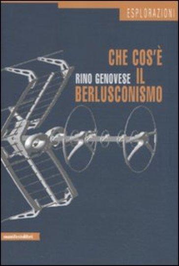 Che cos'è il berlusconismo. La democrazia deformata e il caso italiano - Rino Genovese pdf epub