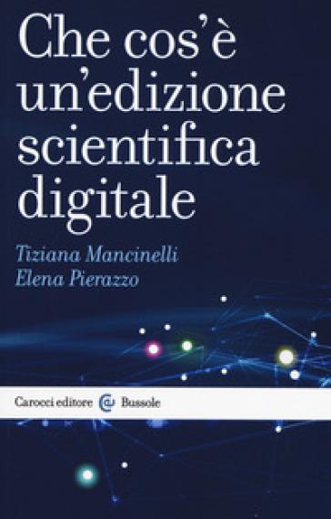 Che cos'è un'edizione scientifica digitale - Tiziana Mancinelli | Thecosgala.com