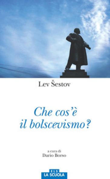 Che cos'è il bolscevismo? - Lev Sestov | Ericsfund.org