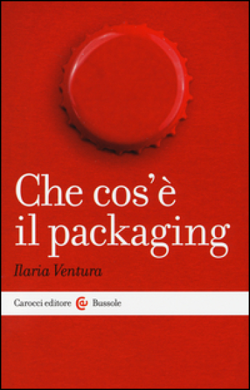 Che cos'è il packaging - Ilaria Ventura |