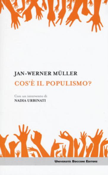 Che cos'è il populismo? - Jan-Werner Muller |
