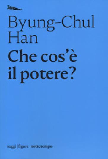Che cos'è il potere? - Byung-Chul Han | Jonathanterrington.com