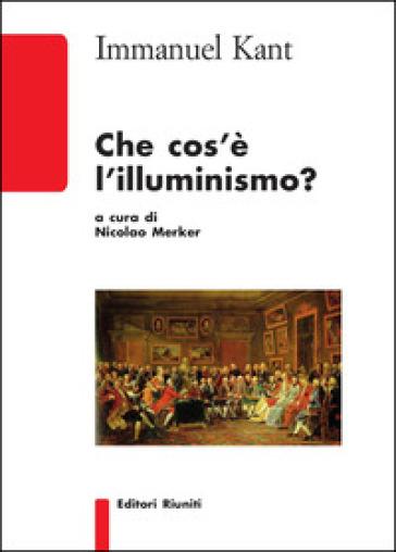 Che cos'è l'Illuminismo? - Immanuel Kant |