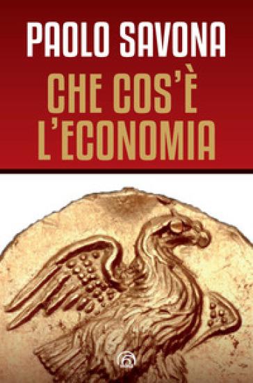 Che cos'è l'economia - Paolo Savona pdf epub