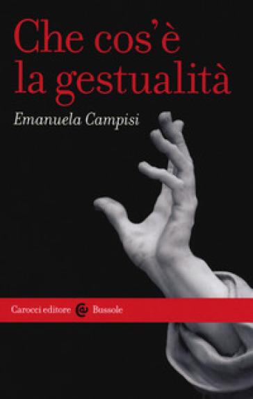 Che cos'è la gestualità - Emanuela Campisi |