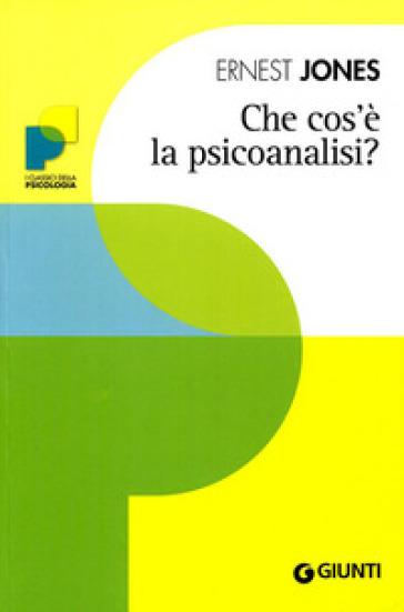 Che cos'è la psicoanalisi? - Ernest Jones |