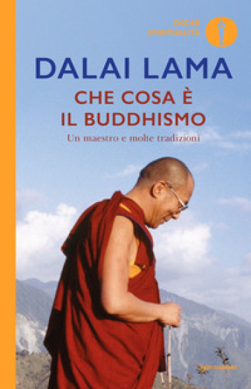 Che cosa è il buddhismo. Un maestro e molte tradizioni - Dalai Lama | Jonathanterrington.com