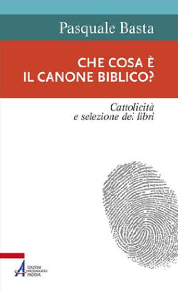 Che cosa è il canone biblico? Cattolicità e selezione dei libri - Pasquale Basta | Kritjur.org