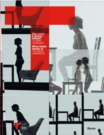 Che cosa è il design italiano? Le sette ossessioni. What is Italian design? The seven obsessions. Catalogo della mostra - B. McGilvray |
