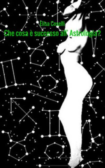 Che cosa è successo all'astrologia? - Elisa Coselli pdf epub