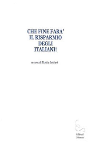 Che fine farà il risparmio degli italiani! - M. Lettieri pdf epub