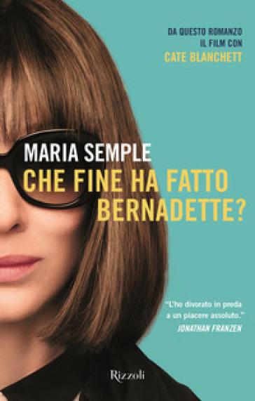 Che fine ha fatto Bernadette? - Maria Semple |