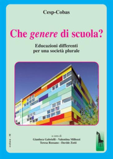 Che genere di scuola? Educazioni differenti per una società plurale - G. Gabrielli |