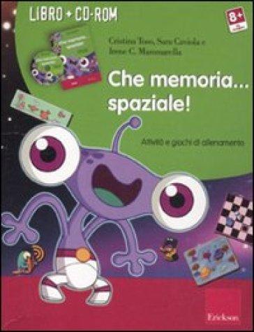 Che memoria... spaziale! Attività e giochi di allenamento. Con CD-ROM - Irene Cristina Mammarella | Thecosgala.com