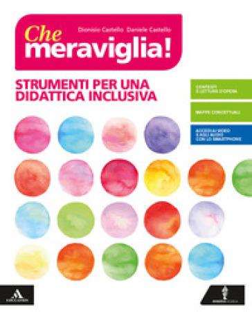 Che meraviglia! Strumenti per una didattica inclusiva. Per la Scuola media. Con e-book. Con espansione online - Dionisio Castello | Ericsfund.org