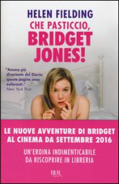 Che pasticcio, Bridget Jones! - Helen Fielding